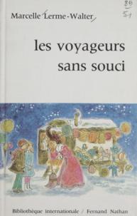 Marcelle Lerme-Walter et Patrice Harispe - Les voyageurs sans souci.