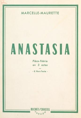 Anastasia. Pièce-féerie en 3 actes