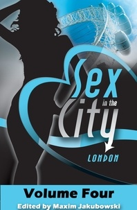 Marcelle Perks - Sex in the City - London - Volume Four.