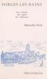 Marcelle Petit - Forges les bains son histoire.