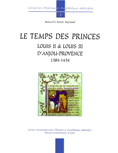 Le temps des Princes. Louis II & Louis III d'Anjou-Provence 1384-1434