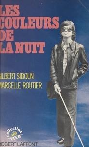 Marcelle Routier et Gilbert Siboun - Les couleurs de la nuit.