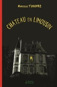 Marcelle Tinayre - CHÂTEAU EN LIMOUSIN.