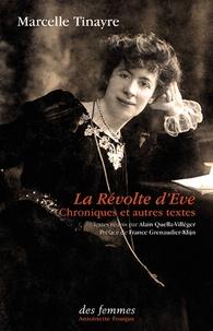 Marcelle Tinayre - La révolte d'Eve - Chroniques et autres textes.