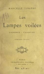 Marcelle Tinayre - Les lampes voilées - Laurence, Valentine.