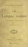 Marcelle Tinayre - Les lampes voilées - Laurence, Valentine.
