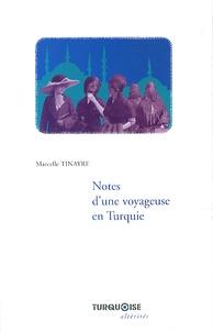 Marcelle Tinayre - Notes d'une voyageuse en Turquie.