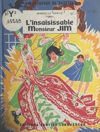 Marcelle Vérité et Manon Iessel - L'insaisissable Monsieur Jim.