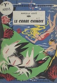 Marcelle Vérité et Manon Iessel - Le crabe chinois.