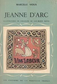 Marcelle Vioux et Luc-Marie Bayle - Jeanne d'Arc.