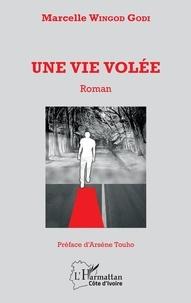 Marcelle Wingod Godi - Une vie volée - Roman.