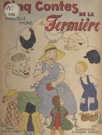 Marcelle Yvoré et Andrée Norero - Cinq contes de la fermière.
