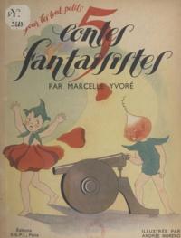 Marcelle Yvoré et Andrée Norero - Cinq contes fantaisistes.