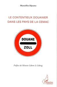 Le contentieux douanier dans les pays de la CEMAC - Marcellin Djeuwo pdf epub