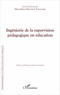 Marcelline Djeumeni Tchamabe - Ingénierie de la supervision pédagogique en éducation.