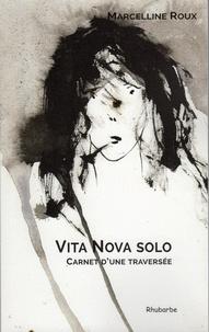 Marcelline Roux - Vita Nova solo, carnet dune traversée.