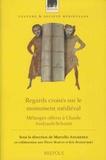 Marcello Angheben et Pierre Martin - Regards croisés sur le monument médiéval - Mélanges offerts à Claude Andrault-Schmitt.
