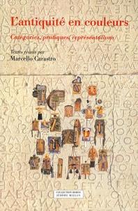 Marcello Carastro - L'Antiquité en couleurs - Catégories, pratiques, représentations.
