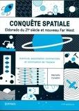 Marcello Coradini - Conquête spatiale - Eldorado du 21e siècle et nouveau Far West.