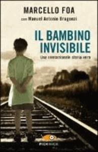 Marcello Foa - Il bambino invisibile - Una sensazionale storia vera.