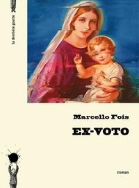 Marcello Fois - Ex-voto.