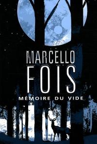 Marcello Fois - Mémoire du vide.