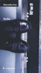 Marcello Fois - Nulla.