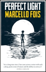 Marcello Fois et Silvester Mazzarella - Perfect Light.