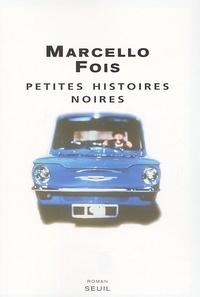 Marcello Fois - Petites histoires noires.