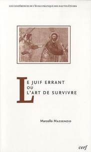 Marcello Massenzio - Le Juif errant ou L'art de survivre.