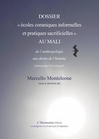 """Marcello Monteleone - Dossier """"écoles coraniques informelles et pratiques sacrificielles"""" au Mali - De l'anthropologie aux droits de l'homme (témoignage d'un rescapé)."""