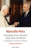 Marcello Pera - Pourquoi nous devons nous dire chrétiens - Le libéralisme, l'Europe et l'éthique.