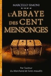 Marcello Simoni - L'abbaye des cent mensonges.