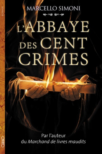 Marcello Simoni - La saga du codex Millenarius : L'Abbaye des cent crimes.