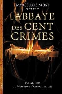 Marcello Simoni - La saga du codex Millenarius  : L'Abbaye des cent crimes.
