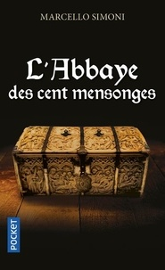 Marcello Simoni - La saga du codex Millenarius  : L'abbaye des cent mensonges.