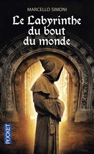 Marcello Simoni - Le labyrinthe du bout du monde.