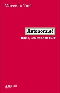 Marcello Tari - Autonomie ! - Italie, les années 1970.