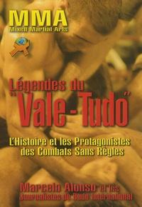 Légendes du Vale-Tudo - Lhistoire et les protagonistes des combats sans règles.pdf