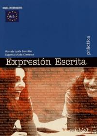 Marcelo Ayala Gonzalez et Eugenia Criado Clemente - Expresion escrita Nivel intermedio A2-B1.