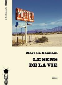 Marcelo Damiani - Le sens de la vie.