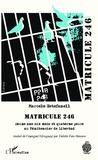 Marcelo Estefanell - Matricule 246 - Douze ans six mois et quatorze jours au pénitencier de Libertad.
