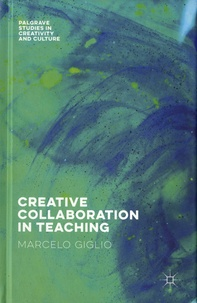 Marcelo Giglio - Creative Collaboration in Teaching.