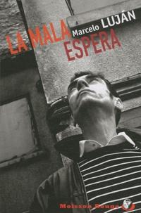 Marcelo Lujan - La Mala Espera.