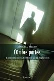 Marcelo Otero - L'ombre portée - L'individualité à l'épreuve de la dépression.