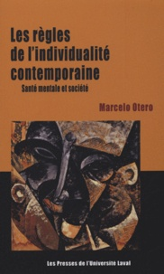 Marcelo Otero - Les règles de l'individualité contemporaine - Santé mentale et société.