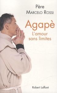 Marcelo Rossi - Agapè - L'amour sans limites.