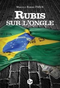 Marcelo Rubens Paiva - Rubis sur l'ongle.