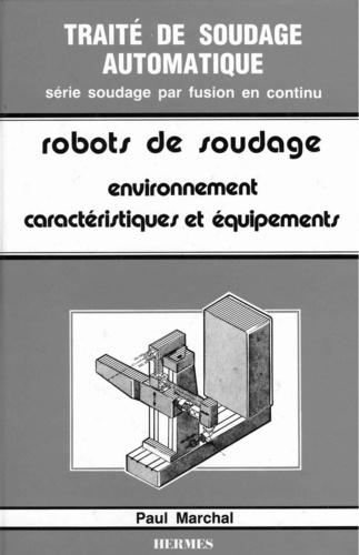 Marchal - Les robots de soudage volume 1 : environnements, caractéristique et équipements.