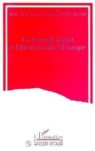 Marchand - Le travail social à l'épreuve de l'Europe.